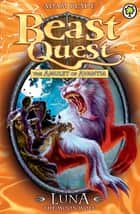Beast Quest: Luna the Moon Wolf - Series 4 Book 4 ebook by Adam Blade