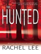 The Hunted ebook by Rachel Lee