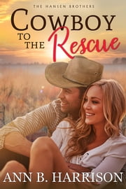 Cowboy to the Rescue ebook by Ann B. Harrison