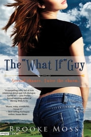 "The ""What If"" Guy ebook by Brooke Moss"