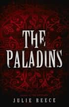 The Paladins ebook by Julie Reece