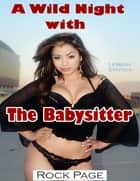 A Wild Night With the Babysitter (Lesbian Erotica) ebook by Rock Page