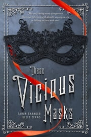 These Vicious Masks ebook by Tarun Shanker, Kelly Zekas