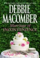 Marriage of Inconvenience ebook by Debbie Macomber