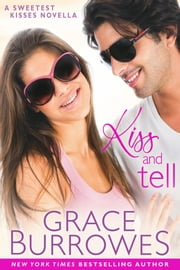 Kiss and Tell ebook by Grace Burrowes