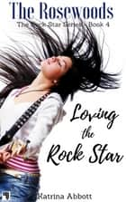 Loving the Rock Star ebook by
