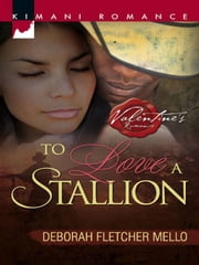 To Love A Stallion ebook by Deborah Fletcher Mello