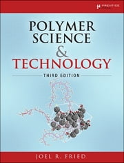 Polymer Science and Technology ebook by Joel R. Fried