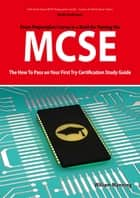MCSE 70: 290, 291, 293 and 294 Exams Certification Exam Preparation Course in a Book for Passing the MCSE Exam - The How To Pass on Your First Try Certification Study Guide: 290, 291, 293 and 294 Exams Certification Exam Preparation Course in a Book  ebook by William Manning