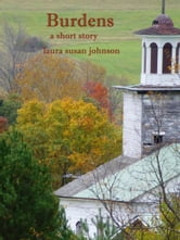 Burdens: A Short Story ebook by Laura Susan Johnson