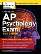 Cracking the AP Psychology Exam, 2019 Edition - Practice Tests & Proven Techniques to Help You Score a 5 ebook by Princeton Review