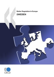 Better Regulation in Europe: Sweden 2010 ebook by Collective