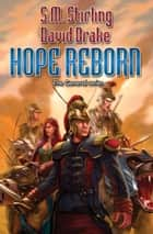 Hope Reborn ebook by David Drake,S. M. Stirling