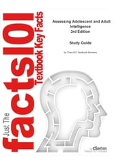e-Study Guide for Assessing Adolescent and Adult Intelligence, textbook by Alan S. Kaufman - Psychology, Psychology ebook by Cram101 Textbook Reviews