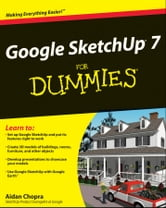 Google SketchUp 7 For Dummies ebook by Aidan Chopra