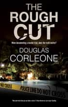 The Rough Cut ebook by Douglas Corleone