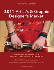 2011 Artist's & Graphic Designer's Market ebook by Mary Burzlaff Bostic