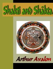 Shakti and Shakta ebook by Avalon, Arthur