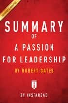 Summary of A Passion for Leadership - by Robert Gates | Includes Analysis ebook by Instaread Summaries