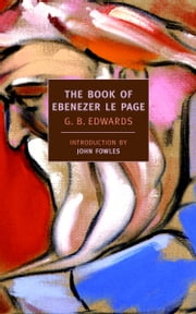 The Book of Ebenezer le Page ebook by G.B. Edwards, John Fowles