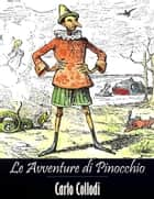 Le Avventure di Pinocchio (Italian Edition) ebook by Carlo Collodi