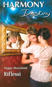 Riflessi ebook by Peggy Moreland