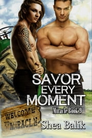Savor Every Moment, Miracle Book 9 ebook by Shea Balik