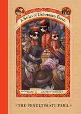 A Series of Unfortunate Events #12: The Penultimate Peril ebook by Lemony Snicket