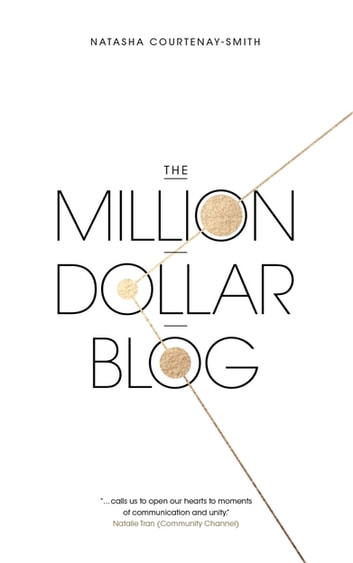The Million Dollar Blog ebook by Natasha Courtenay-Smith