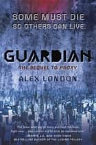 Guardian ebook by Alex London