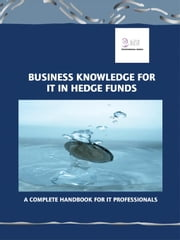 Business Knowledge for IT in Hedge Funds ebook by Essvale corporation limited