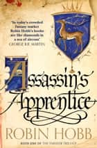 Assassin's Apprentice (The Farseer Trilogy, Book 1) ebook by Robin Hobb