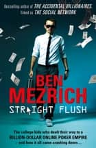 Straight Flush ebook by Ben Mezrich