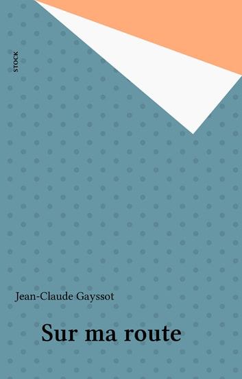 Sur ma route ebook by Jean-Claude Gayssot