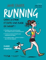 Mon cahier Running ebook by Florence HEIMBUGER, Isabelle MAROGER, Sophie RUFFIEUX