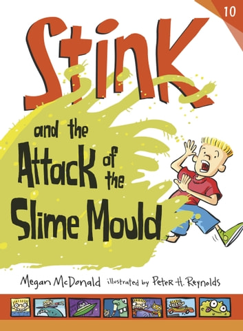 Stink and the Attack of the Slime Mould ebook by Megan McDonald