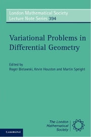 Variational Problems in Differential Geometry ebook by Bielawski, Roger