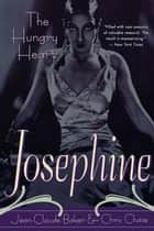 Josephine Baker - The Hungry Heart ebook by Jean-Claude Baker, Chris Chase
