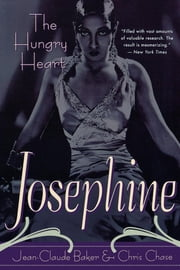 Josephine Baker - The Hungry Heart ebook by Jean-Claude Baker,Chris Chase