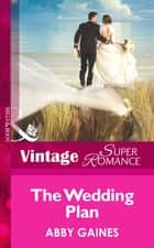 The Wedding Plan (Mills & Boon Vintage Superromance) ebook by Abby Gaines
