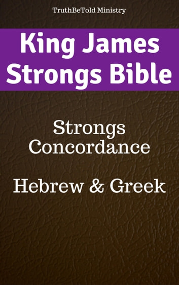 King James Strongs Bible eBook by TruthBeTold Ministry