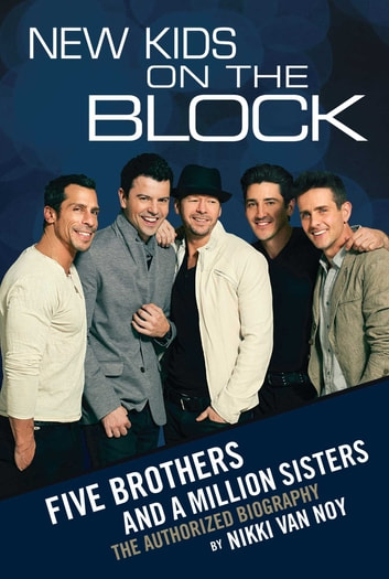 New Kids on the Block - Five Brothers and a Million Sisters ebook by Nikki Van Noy