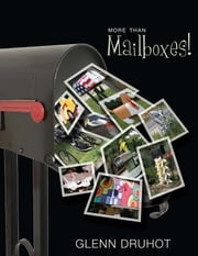 More Than Mailboxes! ebook by Glenn A. Druhot