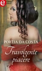 Travolgente piacere (eLit) ebook by Portia Da Costa