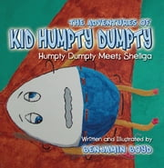 The Adventures of Kid Humpty Dumpty ebook by Benjamin Boyd