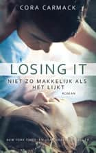 Losing It ebook by Cora Carmack,Marga Blankestijn