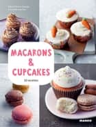 Macarons & cupcakes - 50 recettes ebook by Isabel Brancq-Lepage