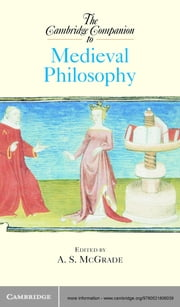 The Cambridge Companion to Medieval Philosophy ebook by A. S. McGrade
