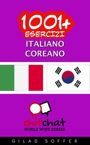 1001+ Esercizi Italiano - Coreano ebook by Gilad Soffer