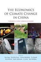 The Economics of Climate Change in China ebook by Fan Gang,Nicholas Stern,Ottmar Edenhofer,Xu Shanda,Klas Eklund,Frank Ackerman,Lailai Li,Karl Hallding